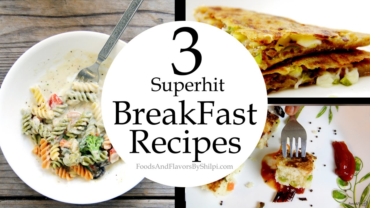 3 superhit breakfast recipes ideas 3 superhit breakfast recipes ideas easy breakfast recipes foods and flavors forumfinder Choice Image