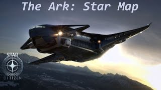 Star Citizen - The Ark: Star Map is now Live