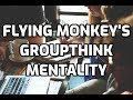 Flying Monkey's Groupthink Mentality