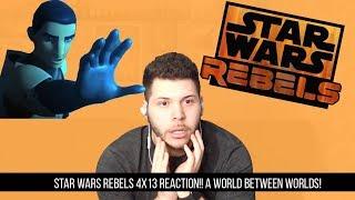 Star Wars Rebels 4x13 REACTION!! A World Between Worlds!!