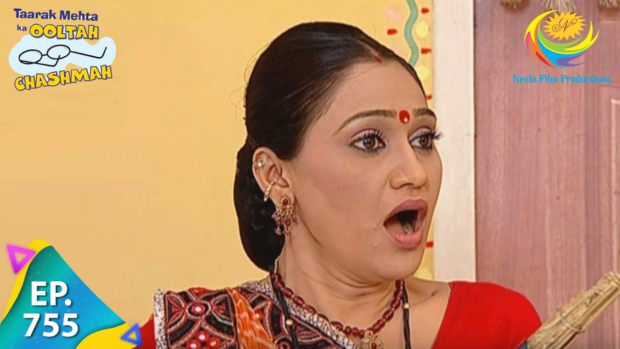 Download Taarak Mehta Ka Ooltah Chashmah - Episode 755 - Full Episode