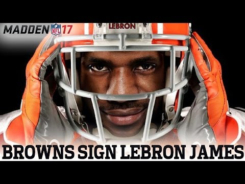 Browns sign LeBron James to play QB | Madden NFL 17
