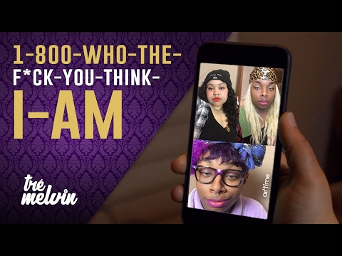 1-800-Who-The-F*ck-You-Think-I-Am