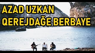 Azad Uzkan - Qerejdağe Berbaye (Türkçe-Kürtçe altyazılı/Turkî-Kurdî)