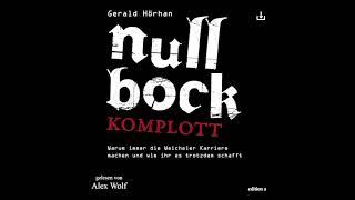 Null Bock Komplott (Warum immer die Weicheier Karriere machen…) | Komplettes Hörbuch