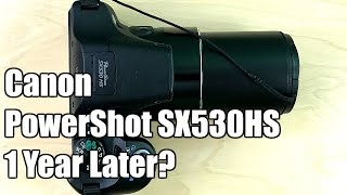 Canon PowerShot SX530 HS Review - 1 year later
