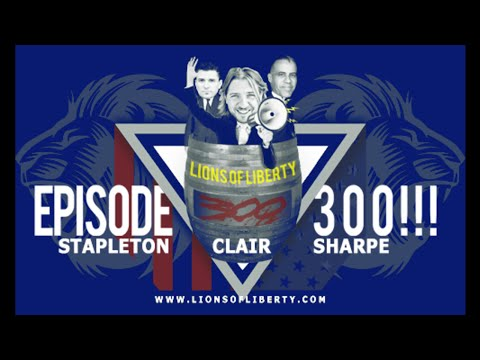 How to Deliver the Winning Liberty Message: Jason Stapleton and Larry Sharpe on Lions of Liberty 300