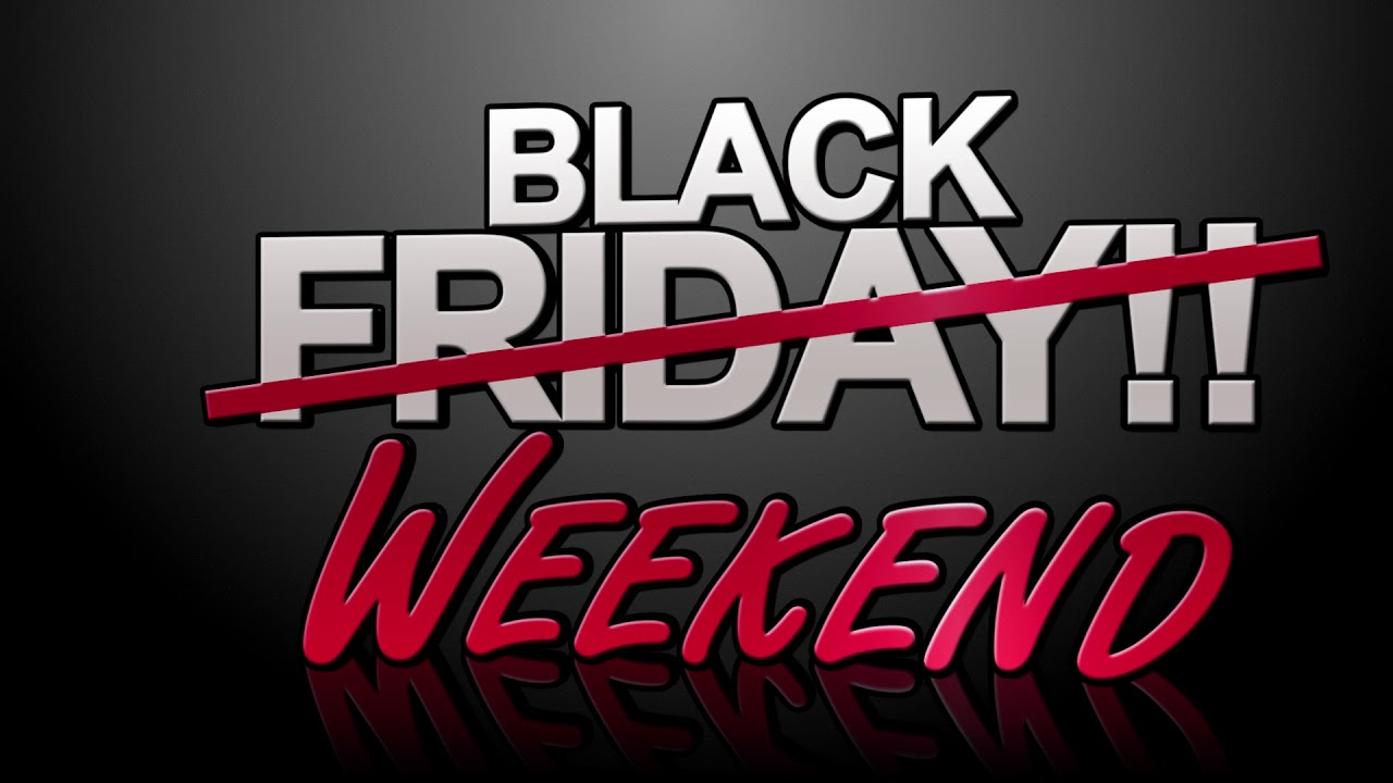 Black Friday Weekend 2017 Youtube