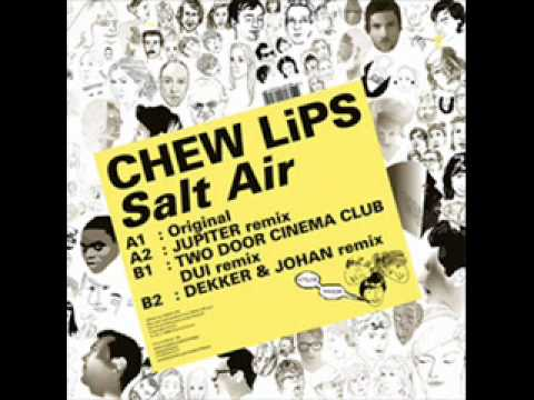 Chew Lips - Salt Air // Two Door Cinema Club Dui Remix