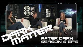 "After Dark | Dark Matter  Season 3 Episode 6 ""One Last Card To Play"" | SYFY Australia"