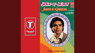 Tu Kisi Aur Ki Jagir Hai Ae Jaan - E - Ghazal, Log...