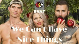 Rant | We Can't Have Nice Things #BB19