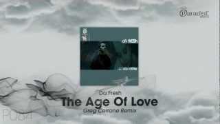 Da Fresh - Age of Love (Greg Cerrone Remix)