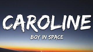 Boy In Space - Caroline (Lyrics)