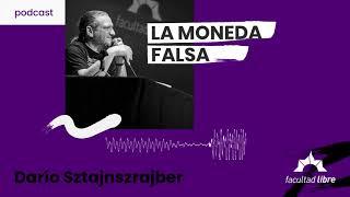 La moneda falsa   Darío Sztajnszrajber