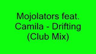 Mojolators feat. Camila - Drifting (Club Mix)