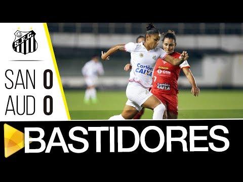 Sereias da Vila 0 x 0 Audax | BASTIDORES | Brasileirão (21/06/17)