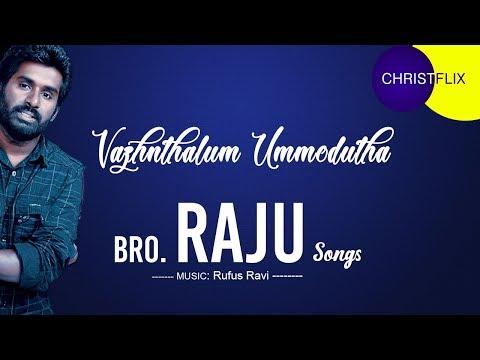 Vazhnthalum Ummodutha ChristFlix   Bro. Raju Songs