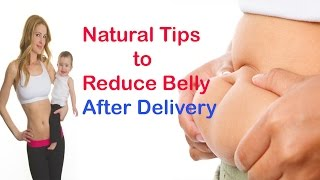 Reduce Belly After Delivery Naturally - Home Remedies to Reduce Tummy Size after Delivery