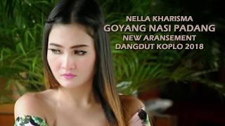 Goyang Nasi Padang - Nella Kharisma (Cover) Dangdut Koplo 2018 - Stafaband