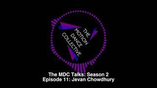 The MDC Talks: Season 2   A Screendance Podcast   Episode 11: Jevan Chowdhury