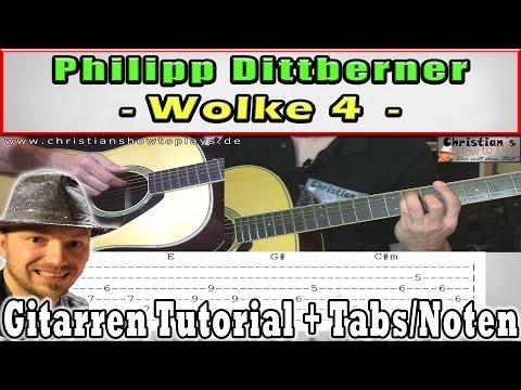 ★Philipp Dittberner WOLKE 4  Gitarren Tutorial Zupfen | Melodie | Akkorde  +TABS/CHORDS