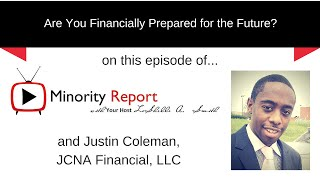 Minority Report | Justin Coleman, Are You Financially Prepared for the Future?