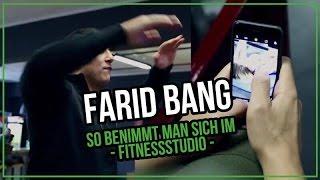 Farid Bang - So sollte man sich im Fitnessstudio benehmen