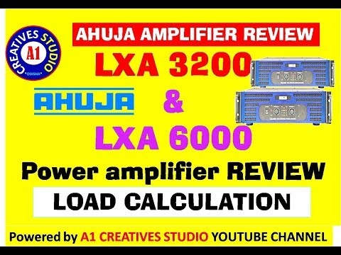Ahuja  LXA 3200 & LXA 6000 Power amplifier REVIEW and load calculation