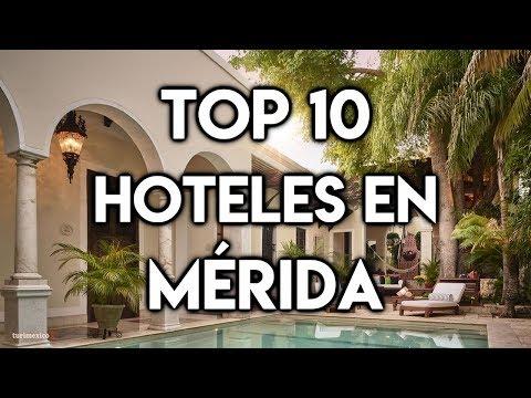 Top 10 Hoteles En Mérida