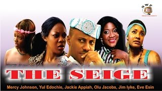 The Siege - Nigerian Nollywood Movie