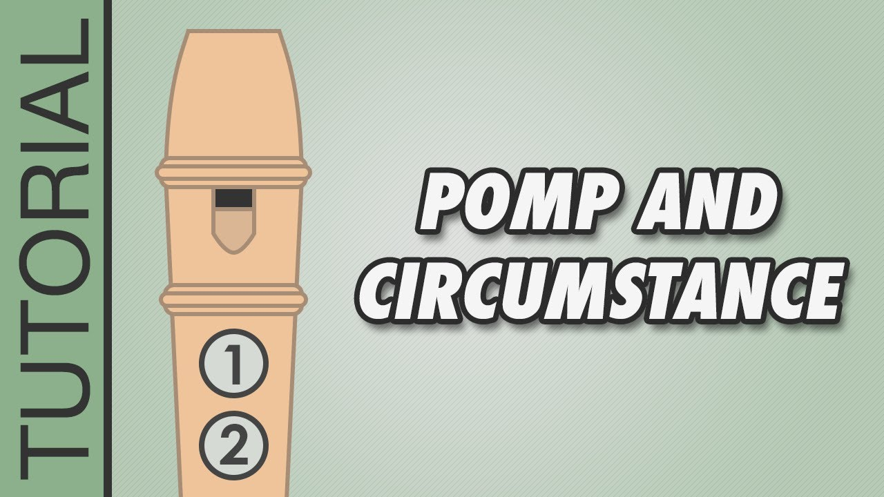 Elgar pomp and circumstance recorder notes tutorial for Pomp and circumstance