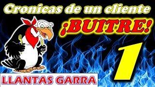 Gambar cover Crónicas de un cliente BUITRE en LLANTAS GARRA!