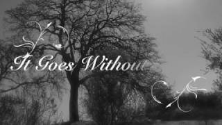 It Goes Without Saying  (Official Version)