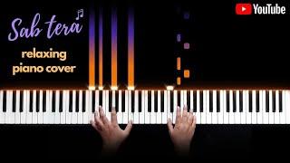 Sab Tera - Baaghi ( Female Version ) || RELAXING Piano Cover || Nikhil Sharma ||