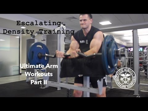 Ultimate Arm Workouts - Escalating Density Training Part II: How to use the template