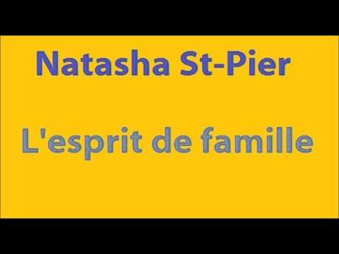 L'Esprit de Famille - Natasha St-Pier