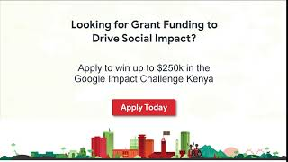 Apply for Google Impact Challenge Kenya 2018
