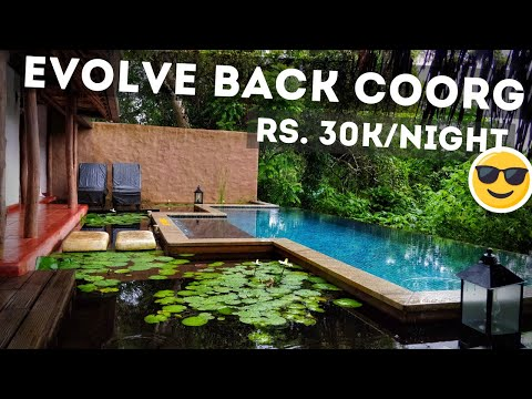India's Most Luxurious Resort - Evolve Back, Coorg   Complete Experience and Impressions