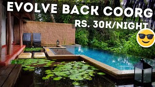 India's Most Luxurious Resort - Evolve Back, Coorg | Complete Experience and Impressions