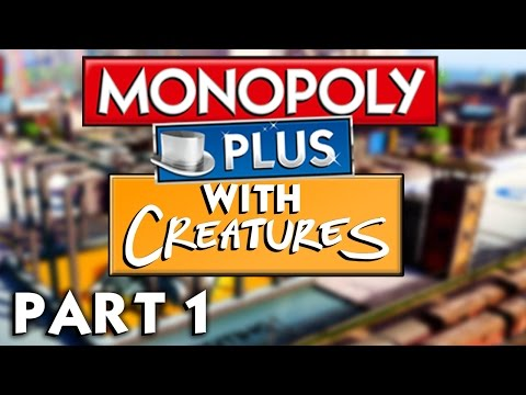 GO TO JAIL! - Monopoly Plus w/ The Creatures Pt1
