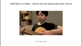 DAY6 (Even of Day) – Where the sea sleeps (Acoustic Cover)