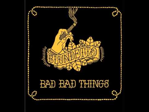 Blundetto - Bad Bad Things (2010) [Full Album]