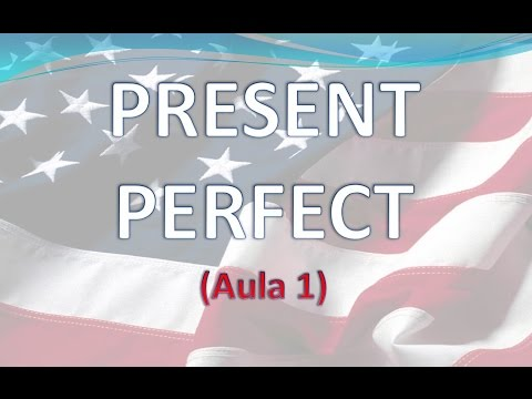 INGLÊS PARA BRASILEIROS - Presente perfeito (Present perfect) - AULA 1 (PODCAST)