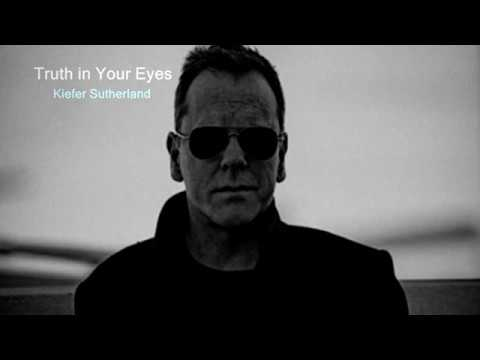 Truth in your eyes Kiefer Sutherland