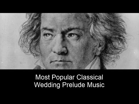 Popular Classical Wedding Prelude Songs