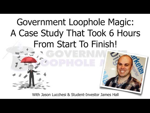 Government Loophole Magic - Case Study With James Hall