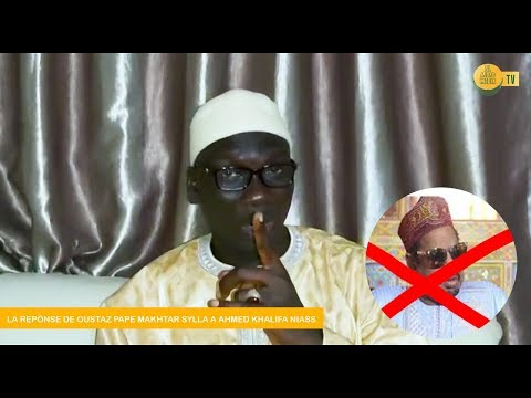 Urgent:Reponse de Oustaz Pape Makhtar Sylla a Ahmed Khalifa Niass