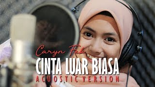 Caryn Feb - Cinta Luar Biasa (Acuostic Version) Jheje Project
