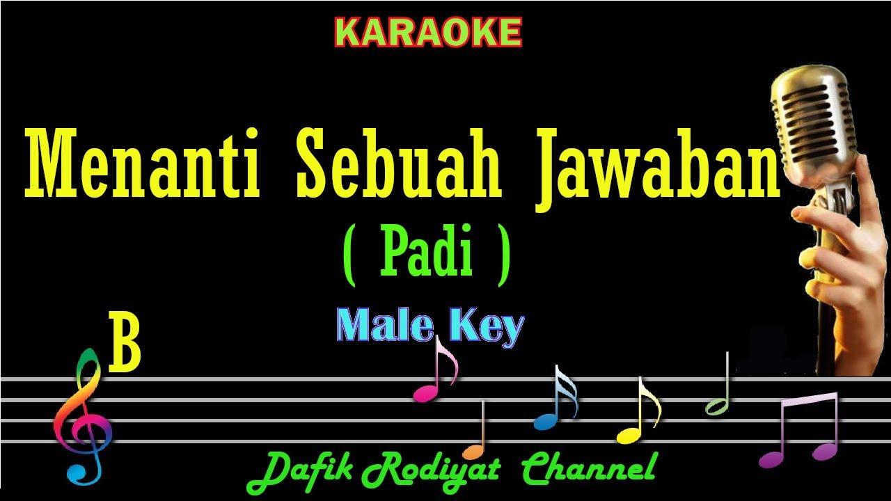 Menanti Sebuah Jawaban (Karaoke) Padi Nada Pria/ Cowok /Male key B